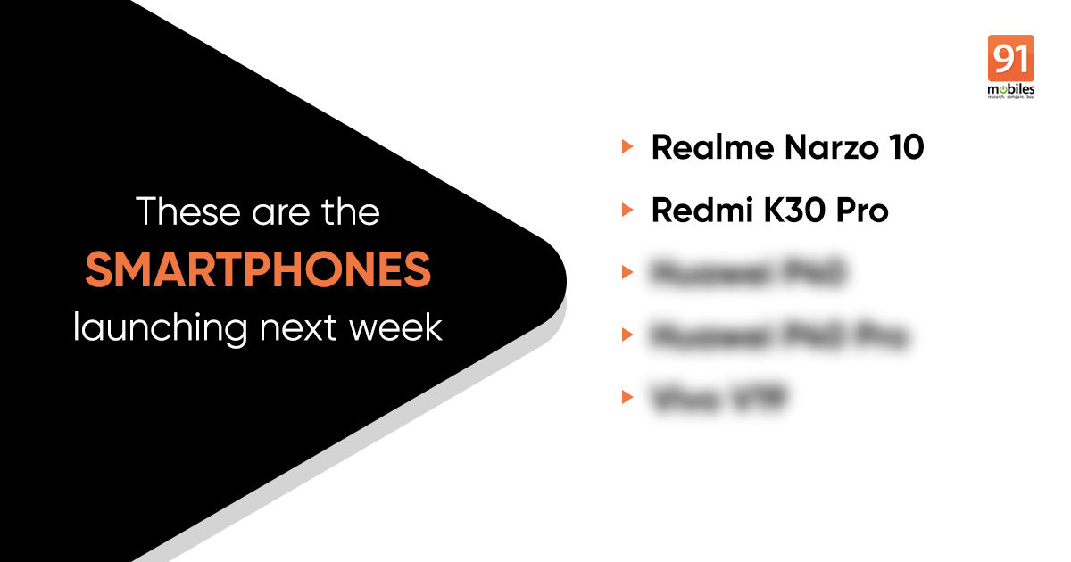 5 smartphones launching next week: Realme Narzo 10, Redmi K30 Pro, and more