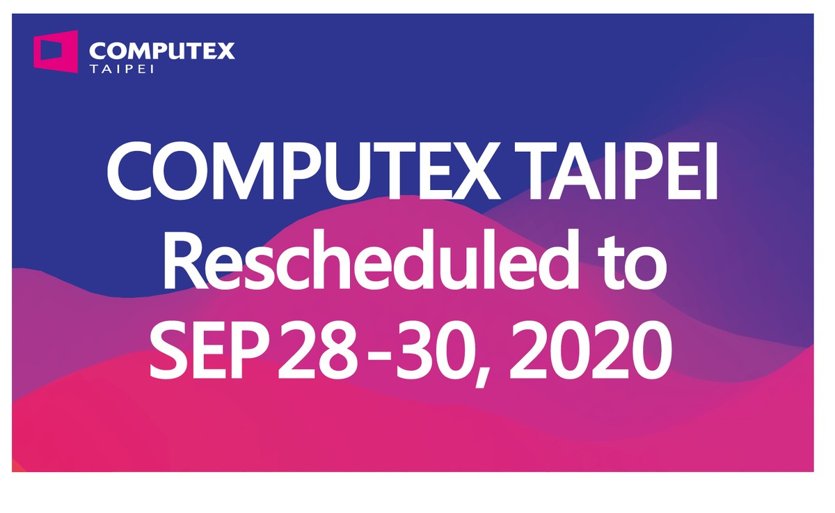 Computex 2020 is rescheduled to September due to COVID-19 outbreak