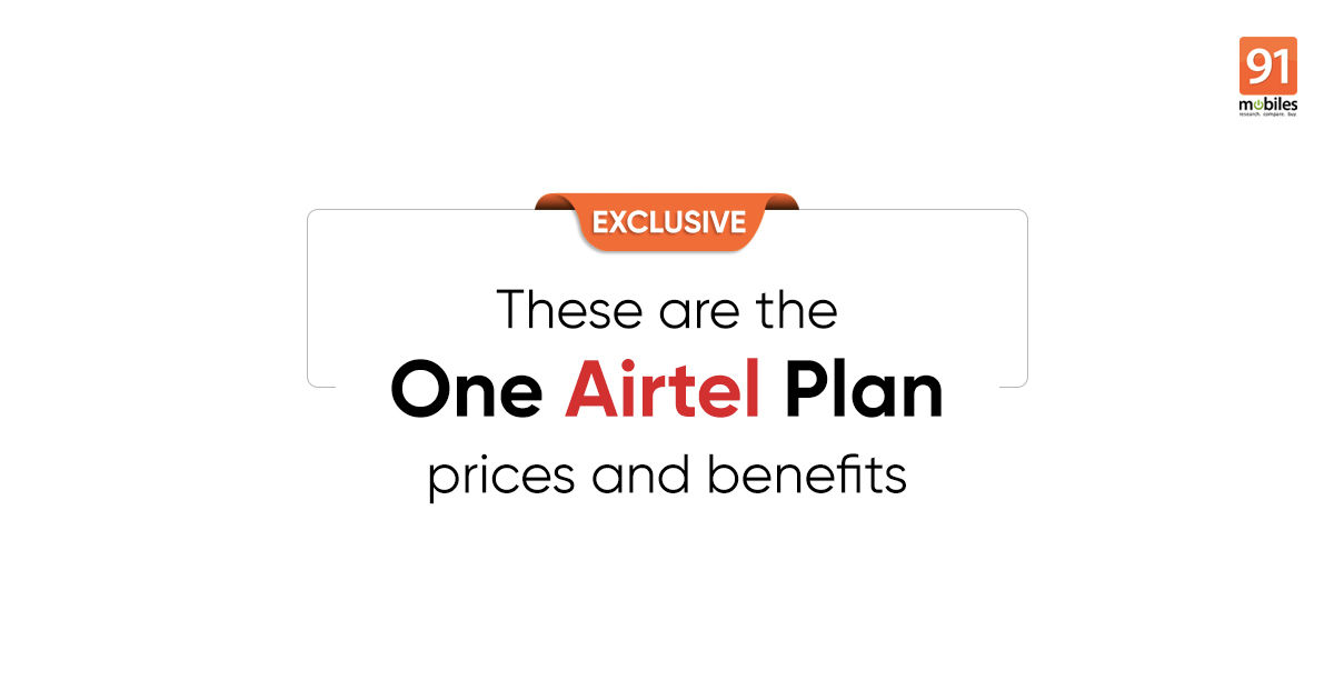 [Exclusive] One Airtel Plan prices to start from Rs 899: check all plans and benefits