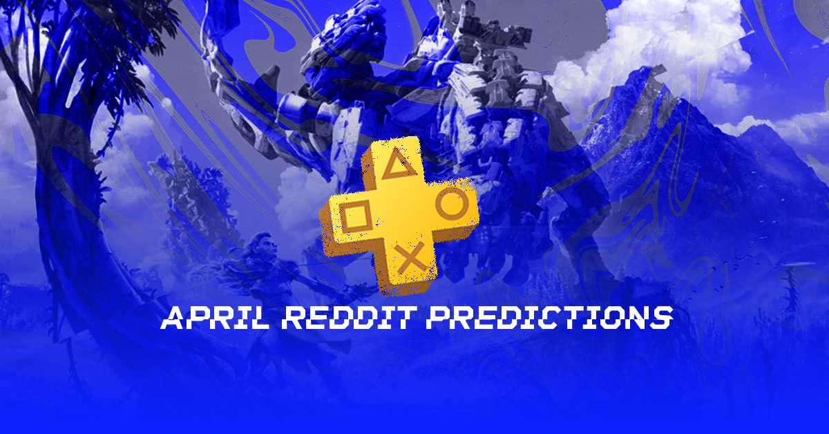 ps plus reddit april