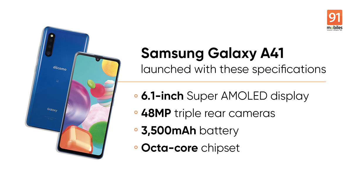 Samsung Galaxy A41 launched with AMOLED display, 48MP triple cameras: price, specifications