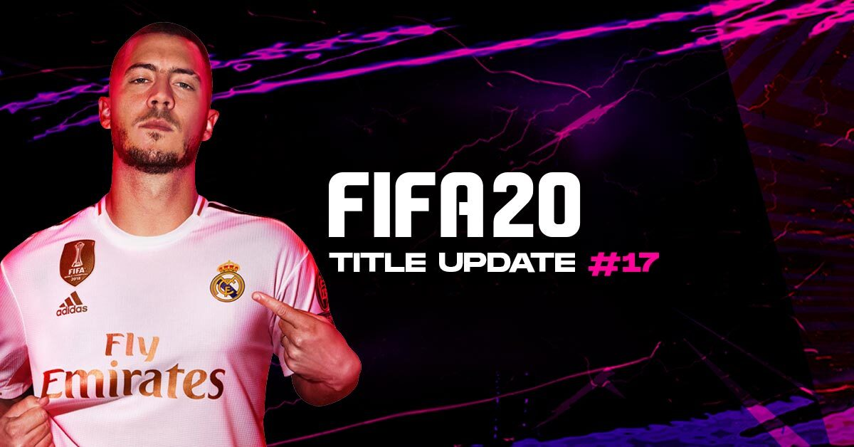 *BREAKING* FIFA 20 Title Update #17 Released - Patch Notes, PC, Consoles & more