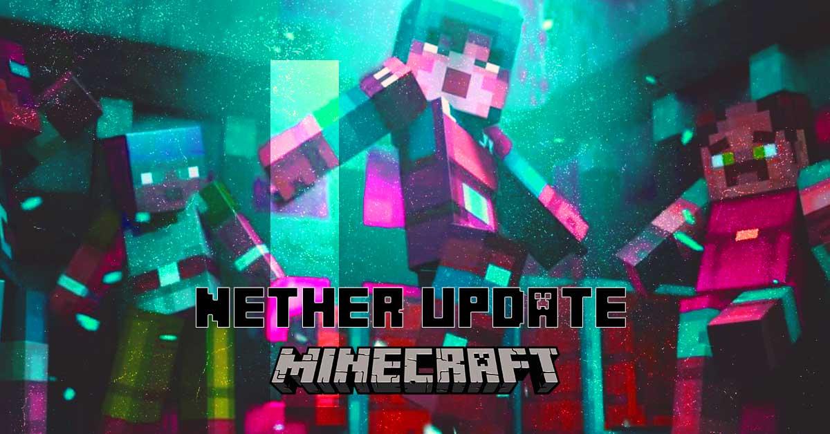 Minecraft 2020 Nether Update: Java 1.16.0, Bedrock edition, news, rumours, release date, beta, snapshot content & more