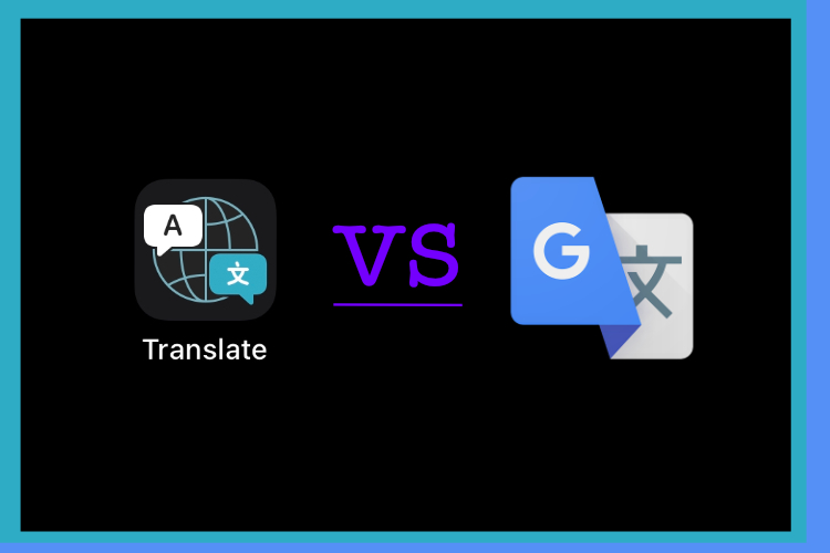 Apple Translate vs Google Translate: Which Is Better?