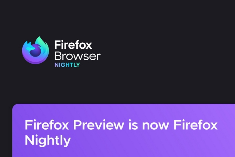 Firefox Preview is Now Firefox Nightly on Android