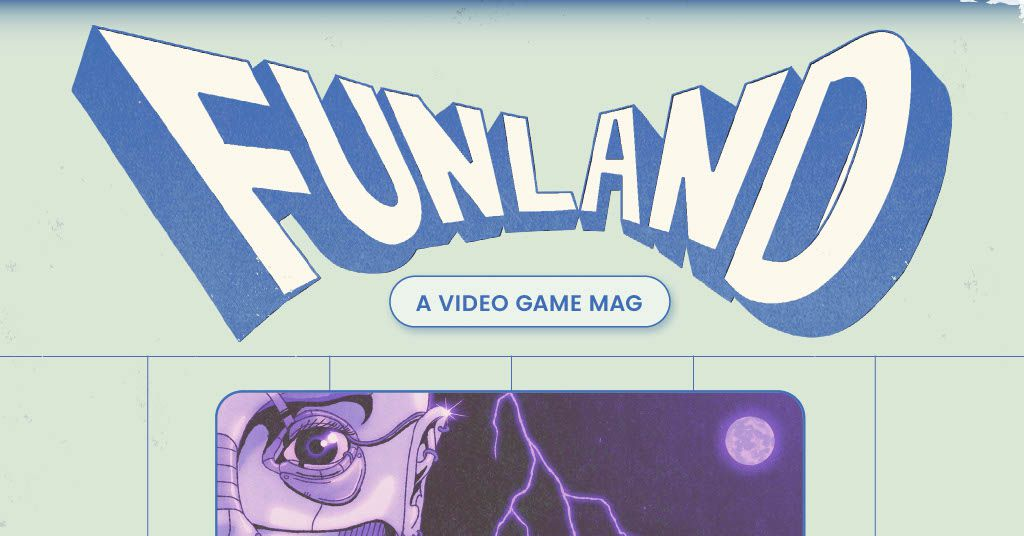 Check out Funland, a beautiful new gaming magazine